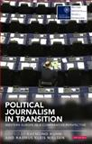 Political Journalism in Transition : Western Europe in a Comparative Perspective, , 1780766785
