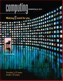 Computing Essentials 2011, Complete Edition, O'Leary, Timothy J. and O'Leary, Linda, 0073516783