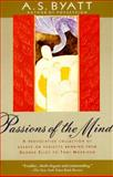 Passions of the Mind, A. S. Byatt, 0679736786