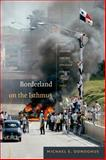 Borderland on the Isthmus : Race, Culture, and the Struggle for the Canal Zone, Donoghue, Michael E., 0822356783