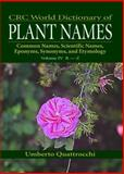World Dictionary of Plant Names : Common Names, Scientific Names, Quattrocchi, Umberto, 0849326788