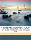 A Source Book for Mediæval History, Oliver Joseph Thatcher and Edgar Holmes McNeal, 1143876784