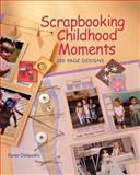 Scrapbooking Childhood Moments, Karen Delquadro, 1402706782