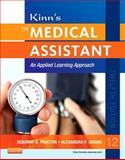 Kinn's the Medical Assistant : An Applied Learning Approach, Adams, Alexandra Patricia and Proctor, Deborah B., 1455726788