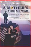 A Mother's Side of War, Diana Mankin Phelps, 1491816783