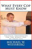 What Every Cop Must Know, Michael Weissberg, 1494336782