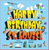 Happy Birthday, St. Louis!, Carolyn Mueller, 1935806785