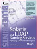 Solaris and LDAP Naming Services : Deploying LDAP in the Enterprise, Bialaski, Tom and Haines, Michael, 0130306789