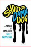 Shoot the Damn Dog, Sally Brampton, 0393066789