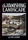 Our Vanishing Landscape, Eric Sloane, 0486436780
