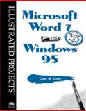 Microsoft Word 7 for Windows 95 : Illustrated Projects, Cram, Carol M., 0760046786