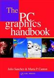 The PC Graphics Handbook for C++ Programers, Sanchez, Julio and Canton, Maria P., 0849316782