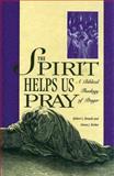 The Spirit Helps Us Pray, Robert J. Brandt and Zenas J. Bicket, 0882436783