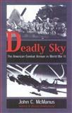 Deadly Sky, John C. McManus, 0891416781