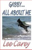 Gabby... All about Me, Lee Carey, 1482066785