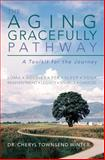 The Aging Gracefully Pathway, Cheryl Winter, 1494876787