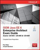 Ocm Java Ee 6 Enterprise Architect Exam Guide (Exams 1z0-807, 1z0-865 and 1z0-866), Allen, Paul and Bambara, Joseph, 0071826785