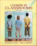 Looking in Classrooms, Good, Thomas L. and Brophy, Jere E., 0205496784
