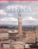 Siena : Constructing the Renaissance City, Nevola, Fabrizio, 0300126786