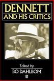 Dennett and His Critics : Demystifying Mind, , 0631196781