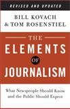 The Elements of Journalism, Bill Kovach and Tom Rosenstiel, 0804136785