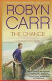 The Chance, Robyn Carr, 1410466787