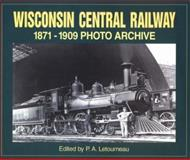 Wisconsin Central Railway 1871-1909 Photo Archive : Photographs from the Wisconsin Historical Society, Letourneau, P. A, 1882256786