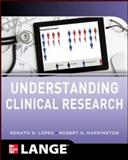 Understanding Clinical Research, Harrington, Robert A. and Lopes, Renato D., 0071746781