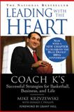 Leading with the Heart, Mike Krzyzewski and Donald T. Phillips, 0446676780