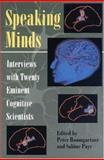 Speaking Minds : Interviews with Twenty Eminent Cognitive Scientists, , 0691036780