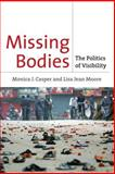 Missing Bodies : The Politics of Visibility, Casper, Monica J. and Moore, Lisa Jean, 0814716784