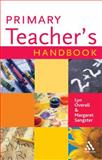 The Primary Teacher's Handbook, Sangster, Margaret and Overall, Lyn, 0826456782