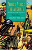 Visions Across the Americas : Short Essays for Composition, Warner, J. Sterling and Hilliard, Judith, 0838406785