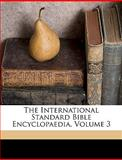 The International Standard Bible Encyclopaedia, James Orr, 1149886781