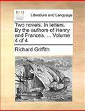 Two Novels in Letters by the Authors of Henry and Frances, Richard Griffith, 1170026788