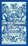 The Early Chartered Companies (A. D. 1296-1858), Keane, A. H. and Cawston, George, 1410216780