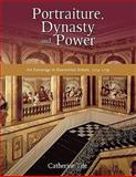 Portraiture, Dynasty, and Power, Catherine Tite, 1604976780