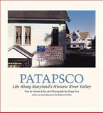 Patapsco : Life along Maryland's Historic River Valley, Kahn, Alison, 1930066783