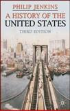 A History of the United States, Jenkins, Philip, 023050678X