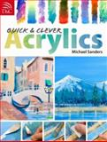 Quick and Clever Acrylics, Mike Sanders, 0715326783
