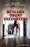 Real-Life Ghost Encounters, Jeff Belanger, 147770678X