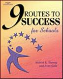 9 Routes to Success for Schools, Robert K. Throop and Alan Gelb, 1562536788