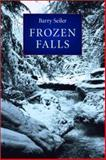 Frozen Falls, Seiler, Barry, 188483678X