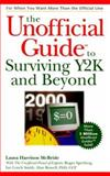 Unofficial Guide to Surviving Y2K and Beyond, Laura Harrison McBride, 0028636783
