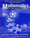 Mathematics for Elementary Teachers, Student Hints and Solutions Manual for Part A Problems : A Contemporary Approach, Musser, Gary L. and Burger, William F., 0471236780