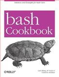 Bash Cookbook : Solutions and Examples for Bash Users, Newham, Cameron and Albing, Carl, 0596526784