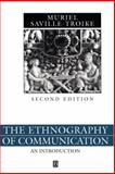The Ethnography of Communication : An Introduction, Saville-Troike, Muriel, 0631166785