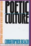 Poetic Culture : Contemporary American Poetry Between Community and Institution, Beach, Christopher, 0810116782
