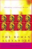 Roman Alexander : Reading a Cultural Myth, Spencer, Diana, 0859896781