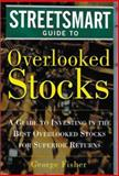The Streetsmart Guide to Overlooked Stocks, Fisher, George, 0071406786